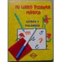 Mi Libro Pizarra Mágica Letras Y Palabras - Lexus