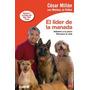 Colección Cesar Millán, El Encantador De Perros