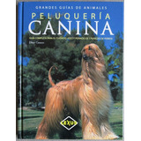 Grandes Guías De Animales Peluquería Canina - Lexus