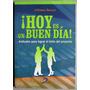 ¡hoy Es Un Buen Dia! - Alfonso Bucero