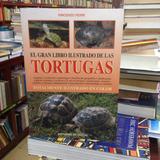 El Gran Libro Ilustrado De Las Tortugas. Ed. De Vecchi.