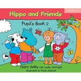 Hippo And Friends Pupil S Book 2 - Editorial Cambridge Edit