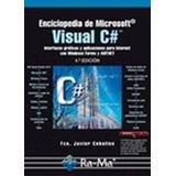 Enciclopedia De Microsoft Visual C#. Interfaces Gráficas Y