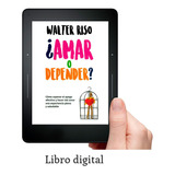 Amar O Depender Walter Riso Digital Multiformato