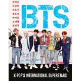 Libro Bts : K-pop Superestrellas Internacionales (versión