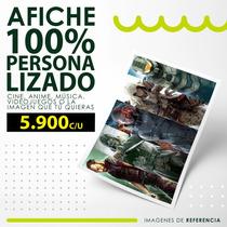Afiches Posters 100% Personalizado Cine Anime Música Y Más
