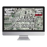 Dinero Gta V Online 25 Millones Pc Método Seguro