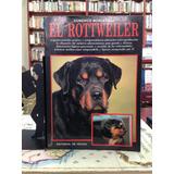 Guía Completa De  El Rottweiler  Por Domenico Moscatelli