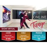 Show  De Tango Online Para Tus Celebraciones