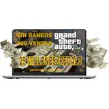 Dinero+rp Gta V Para Windows /25 Millones