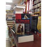 Perros De Raza El Cocker Inglés Y Americano. De Vecchi Ed.