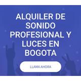 Alquiler De Sonido Para Fiestas En Bogota