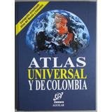 Atlas Universal Y De Colombia Incluye Cartilla - Zamora