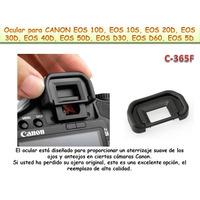 C365- Ocular Canon 5d Mark Ii 50d 40d 30d 20d 1000d Xs ( Ec)
