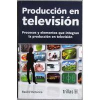 Producción En Televisión - Raul D