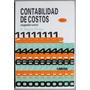 Contabilidad De Costos Segundo Curso / 4a Edición /limusa