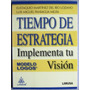 Tiempo De Estrategia. Implementa Tu Visión - Limusa