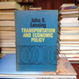 Transportation And Economic Policy. John B. Lansing.