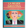 Libro La Mujer Ejecutiva - Connie Sitterly