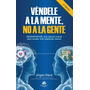 Libro Vendele A La Mente No A La Gente Jurgen Klaric