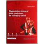 Diagnóstico Integral Condiciones De Trabajo Y Salud - Ecoe