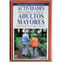 Actividades Cuidado De La Salud Adultos Mayores / Limusa
