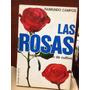 Las Rosas. Manual Practico De Cultivo. Raimundo Campos
