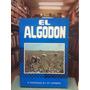 El Algodón - D. Rodríguez Y J.m Carnero - Ed. Mundi Prensa.