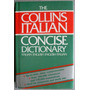 The Collins Italian Concise Dictionary / Italian - English