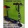 Patineta Scooter Electrica Para Niños Freno Modelo 2015