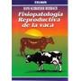 Fisiopatología Reproductiva De La Vaca