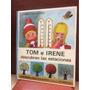 Tom E Irene - Descubren Las Estaciones