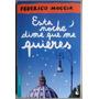 Esta Noche Dime Que Me Quieres - Federico Moccia / Booket