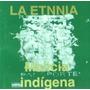 La Etnia Malicia Indigena Cd Original 1997 Colombia