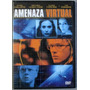 Amenaza Virtual Dvd