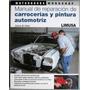 Manual De Reparac. Carrocerías Y Pintura Automotriz - Limusa