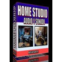 Libro Home Studio Audio Y Video Arma Tu Propio Studio!!!