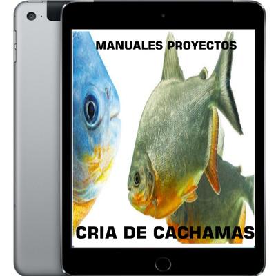 colecci n de proyectos manuales cria de cachamas ebook